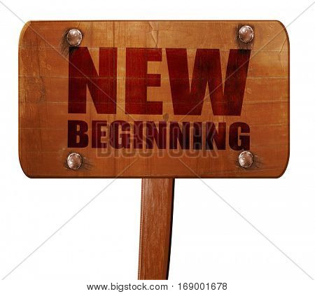 new beginning, 3D rendering, text on wooden sign