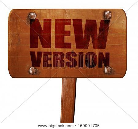 new version, 3D rendering, text on wooden sign