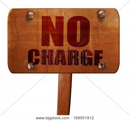 no charge, 3D rendering, text on wooden sign