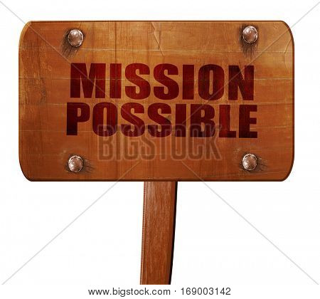 mission possible, 3D rendering, text on wooden sign