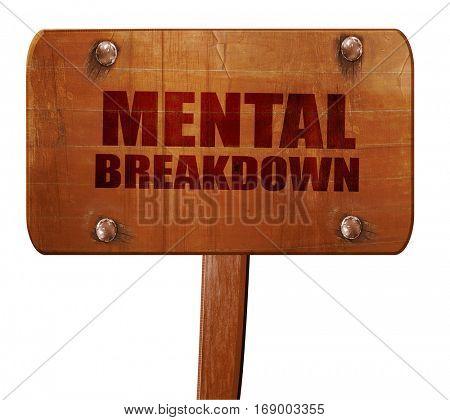 mental breakdown, 3D rendering, text on wooden sign