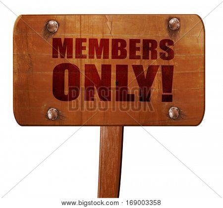 members only!, 3D rendering, text on wooden sign