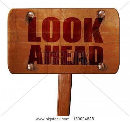 look ahead, 3D rendering, text on wooden sign