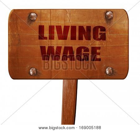living wage, 3D rendering, text on wooden sign