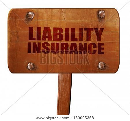 liability insurance, 3D rendering, text on wooden sign