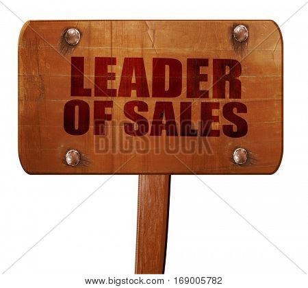 leader of sales, 3D rendering, text on wooden sign