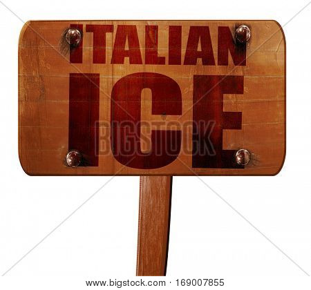 italian ice, 3D rendering, text on wooden sign