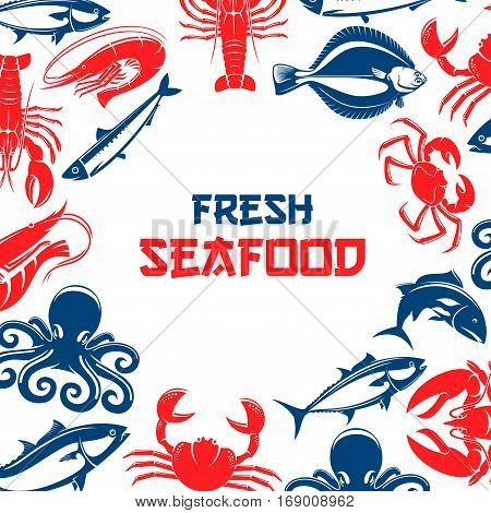Poster for seafood and fish food restaurant or industry with shrimp, crab lobster, tuna and salmon or trout, squid and crab, herring and octopus. Vector design for seafood fish market or shop, oriental cuisine