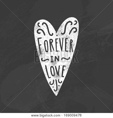 Forever in love. Chalk style heart silhouette and lettering. Vector hand drawn illustration.