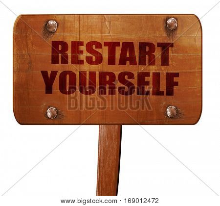 restart yourself, 3D rendering, text on wooden sign