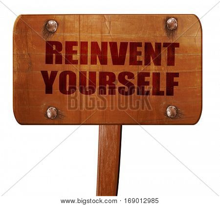 reinvent yourself, 3D rendering, text on wooden sign