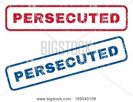 Persecuted text rubber seal stamp watermarks. Vector style is blue and red ink tag inside rounded rectangular banner. Grunge design and unclean texture. Blue and red signs.