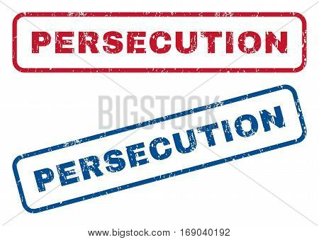 Persecution text rubber seal stamp watermarks. Vector style is blue and red ink tag inside rounded rectangular banner. Grunge design and dust texture. Blue and red stickers.