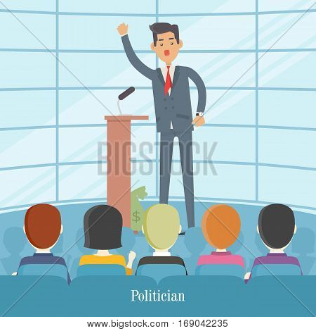 Politician speaks to audience from tribune. Bag with money is hidden by his feet. Happy businessman gives speech or lecture, standing on podium. Cartoon character in flat style. Vector illustration