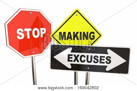 Stop Making Excuses Reasons Warning Signs 3d Illustration