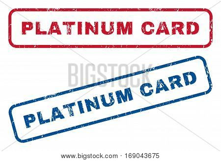 Platinum Card text rubber seal stamp watermarks. Vector style is blue and red ink tag inside rounded rectangular banner. Grunge design and unclean texture. Blue and red signs.