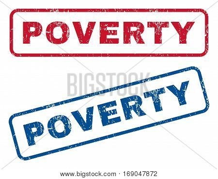 Poverty text rubber seal stamp watermarks. Vector style is blue and red ink tag inside rounded rectangular banner. Grunge design and scratched texture. Blue and red stickers.