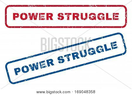 Power Struggle text rubber seal stamp watermarks. Vector style is blue and red ink caption inside rounded rectangular banner. Grunge design and dirty texture. Blue and red emblems.