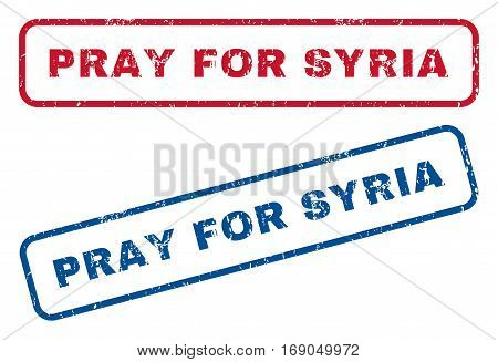 Pray For Syria text rubber seal stamp watermarks. Vector style is blue and red ink caption inside rounded rectangular shape. Grunge design and dirty texture. Blue and red signs.