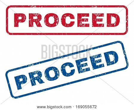 Proceed text rubber seal stamp watermarks. Vector style is blue and red ink caption inside rounded rectangular shape. Grunge design and dirty texture. Blue and red emblems.