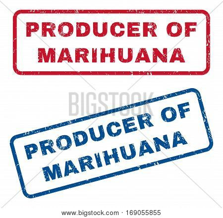 Producer Of Marihuana text rubber seal stamp watermarks. Vector style is blue and red ink tag inside rounded rectangular shape. Grunge design and unclean texture. Blue and red emblems.