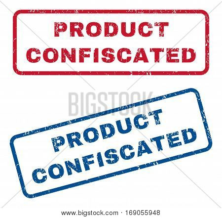 Product Confiscated text rubber seal stamp watermarks. Vector style is blue and red ink caption inside rounded rectangular banner. Grunge design and dirty texture. Blue and red stickers.