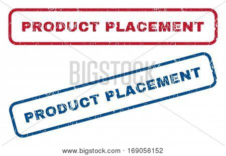 Product Placement text rubber seal stamp watermarks. Vector style is blue and red ink caption inside rounded rectangular banner. Grunge design and dust texture. Blue and red emblems.