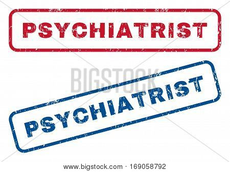 Psychiatrist text rubber seal stamp watermarks. Vector style is blue and red ink tag inside rounded rectangular shape. Grunge design and unclean texture. Blue and red stickers.