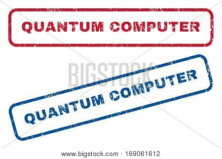 Quantum Computer text rubber seal stamp watermarks. Vector style is blue and red ink tag inside rounded rectangular shape. Grunge design and unclean texture. Blue and red stickers.