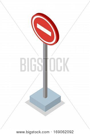 Do not enter - traffic sign. Round road sign on base. Warning red circle. Drive Safety. City isometric object in flat.Isolated vector illustration on white background.