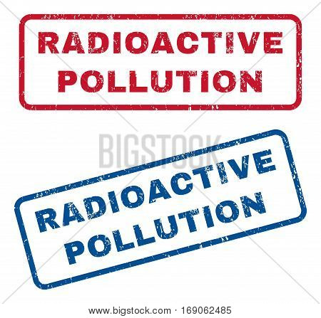 Radioactive Pollution text rubber seal stamp watermarks. Vector style is blue and red ink caption inside rounded rectangular shape. Grunge design and scratched texture. Blue and red stickers.