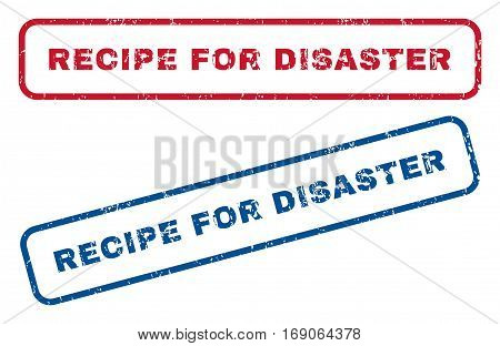 Recipe For Disaster text rubber seal stamp watermarks. Vector style is blue and red ink caption inside rounded rectangular shape. Grunge design and dirty texture. Blue and red emblems.