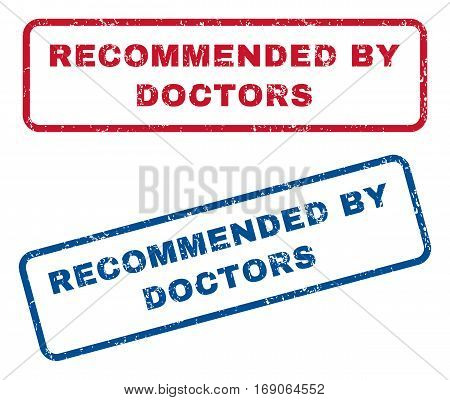 Recommended By Doctors text rubber seal stamp watermarks. Vector style is blue and red ink tag inside rounded rectangular banner. Grunge design and dust texture. Blue and red signs.
