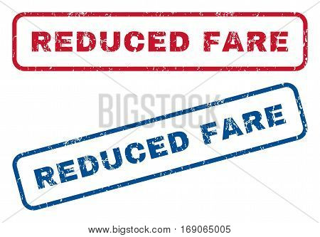 Reduced Fare text rubber seal stamp watermarks. Vector style is blue and red ink caption inside rounded rectangular banner. Grunge design and dirty texture. Blue and red signs.