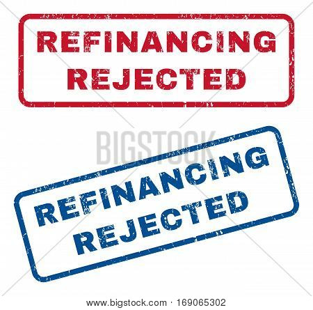 Refinancing Rejected text rubber seal stamp watermarks. Vector style is blue and red ink caption inside rounded rectangular shape. Grunge design and dust texture. Blue and red emblems.
