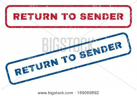 Return To Sender text rubber seal stamp watermarks. Vector style is blue and red ink caption inside rounded rectangular banner. Grunge design and unclean texture. Blue and red signs.