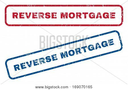 Reverse Mortgage text rubber seal stamp watermarks. Vector style is blue and red ink caption inside rounded rectangular banner. Grunge design and scratched texture. Blue and red signs.