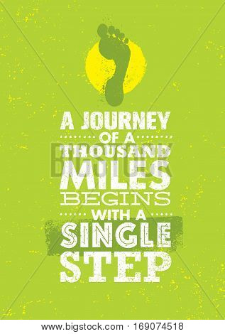 A Journey Of A Thousand Miles Begins With A Single Step. Inspiring Creative Motivation Quote Template. Vector Typography Banner Design Concept On Grunge Texture Rough Background