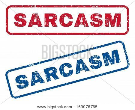 Sarcasm text rubber seal stamp watermarks. Vector style is blue and red ink caption inside rounded rectangular banner. Grunge design and unclean texture. Blue and red signs.