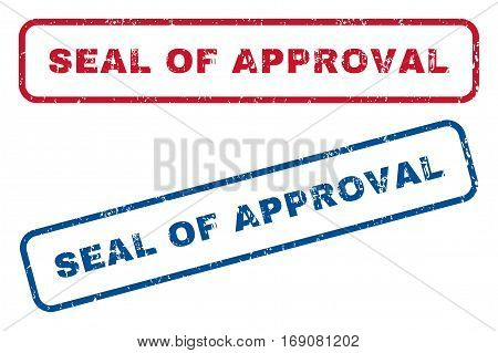Seal Of Approval text rubber seal stamp watermarks. Vector style is blue and red ink caption inside rounded rectangular shape. Grunge design and dust texture. Blue and red stickers.