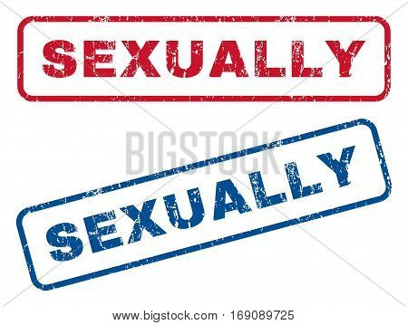 Sexually text rubber seal stamp watermarks. Vector style is blue and red ink tag inside rounded rectangular shape. Grunge design and dust texture. Blue and red signs.
