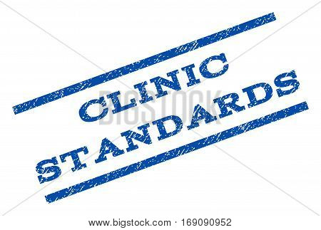 Clinic Standards watermark stamp. Text tag between parallel lines with grunge design style. Rotated rubber seal stamp with unclean texture. Vector blue ink imprint on a white background.