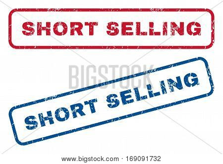 Short Selling text rubber seal stamp watermarks. Vector style is blue and red ink caption inside rounded rectangular banner. Grunge design and dust texture. Blue and red emblems.