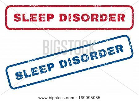 Sleep Disorder text rubber seal stamp watermarks. Vector style is blue and red ink tag inside rounded rectangular banner. Grunge design and unclean texture. Blue and red stickers.