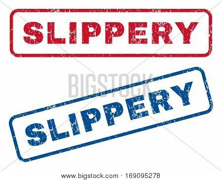 Slippery text rubber seal stamp watermarks. Vector style is blue and red ink caption inside rounded rectangular banner. Grunge design and scratched texture. Blue and red stickers.