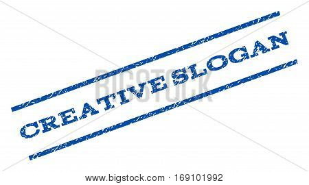 Creative Slogan watermark stamp. Text tag between parallel lines with grunge design style. Rotated rubber seal stamp with dust texture. Vector blue ink imprint on a white background.