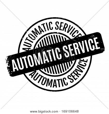 Automatic Service rubber stamp. Grunge design with dust scratches. Effects can be easily removed for a clean, crisp look. Color is easily changed.