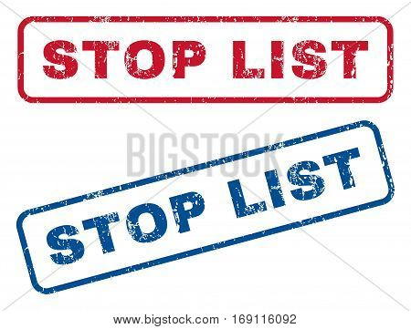 Stop List text rubber seal stamp watermarks. Vector style is blue and red ink tag inside rounded rectangular banner. Grunge design and dust texture. Blue and red stickers.