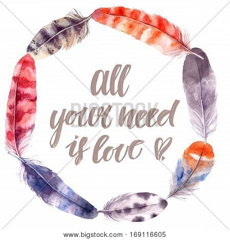 Hand Drawn Illustration - Watercolor Feathers Feather. Aquarelle Design Template. All Your Need Is L