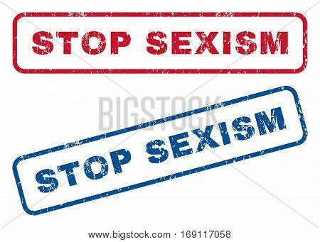 Stop Sexism text rubber seal stamp watermarks. Vector style is blue and red ink caption inside rounded rectangular shape. Grunge design and unclean texture. Blue and red signs.